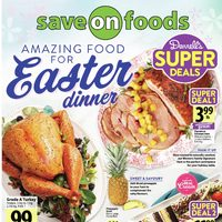 Save On Foods - Weekly Specials - Amazing Food For Easter Dinner Flyer