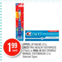 Lypsyl Lip Balms, Crest Pro-Health Toothpaste Or Oral-B Kids Sparkle Manual Toothbrush