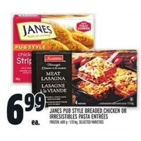 Janes Pub Style Breaded Chicken Or Irresistibles Pasta Entrees
