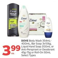 Dove Body Wash, Bar Soap, Liquid Hand Soap Or Anti-Perspirant Or Deodorant Or Roll-on