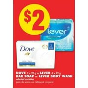 Dove or Lever Bar Soap or Lever Body Wash - $2.00