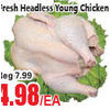 Fresh Headless Young Chicken - $4.98