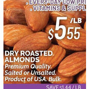 Dry Roasted Almonds - $5.55/lb ($1.44 off)