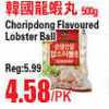 Choripdong Flavoured Lobster Ball - $4.58/pk